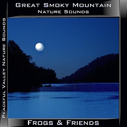 Great Smoky Mountain Nature Sounds Frogs & Friends CD