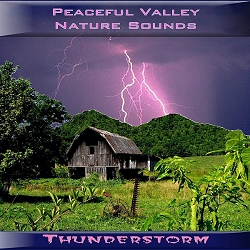 Peaceful Valley Nature Sounds Thunderstorm CD